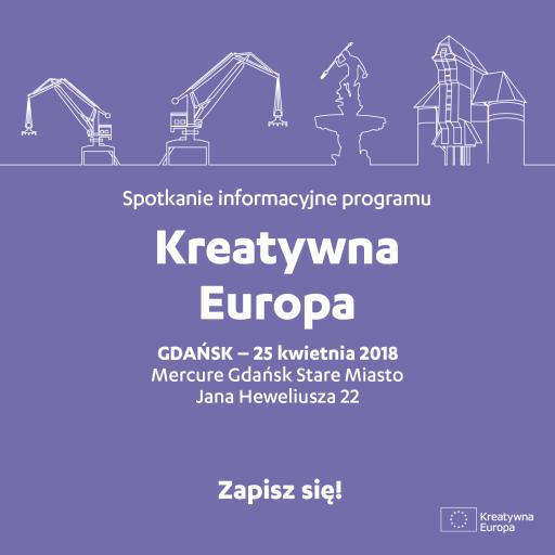 Spotkanie informacyjne programu Kreatywna Europa, Gdańsk, 25.04.2018